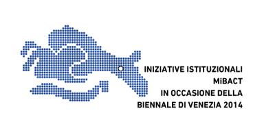 Iniziative Istituzionali Mi BACT in occasione della Biennale di Venezia 2014